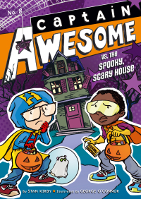 Captain Awesome vs. the Spooky, Scary House By Stan Kirby