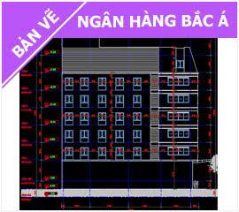 Bản vẽ tòa nhà Ngân hàng Bắc Á