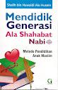 Mendidik Generasi Ala Shahabat Nabi SAW | RBI