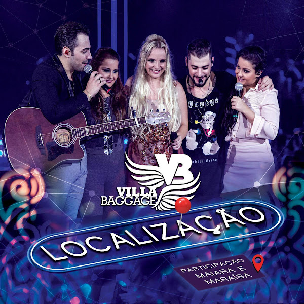 Localização (Ao Vivo) – Villa Baggage feat. Maiara e Maraísa