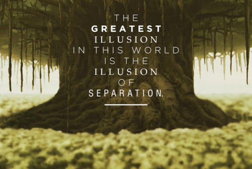 Separation is an Illusion!