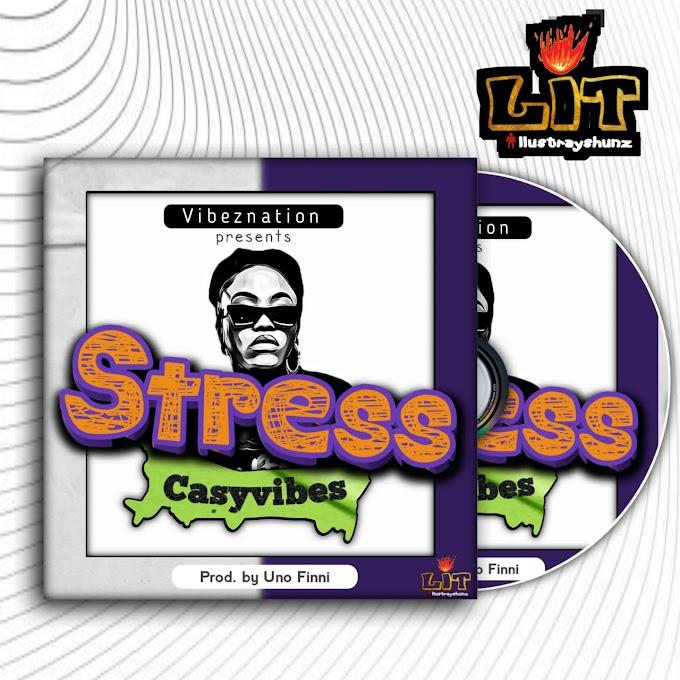 """Casyvibez — """"Stress"""""""