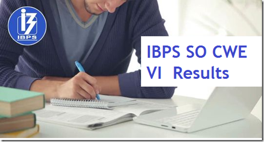 IBPS SO (CWE SPL VI) Results Status
