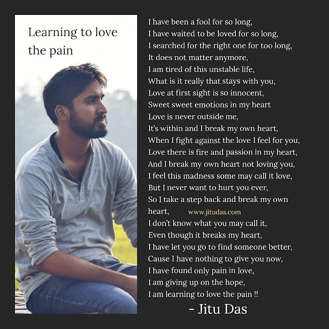 Learning to love the pain sad love poem by Jitu Das English poems 2018