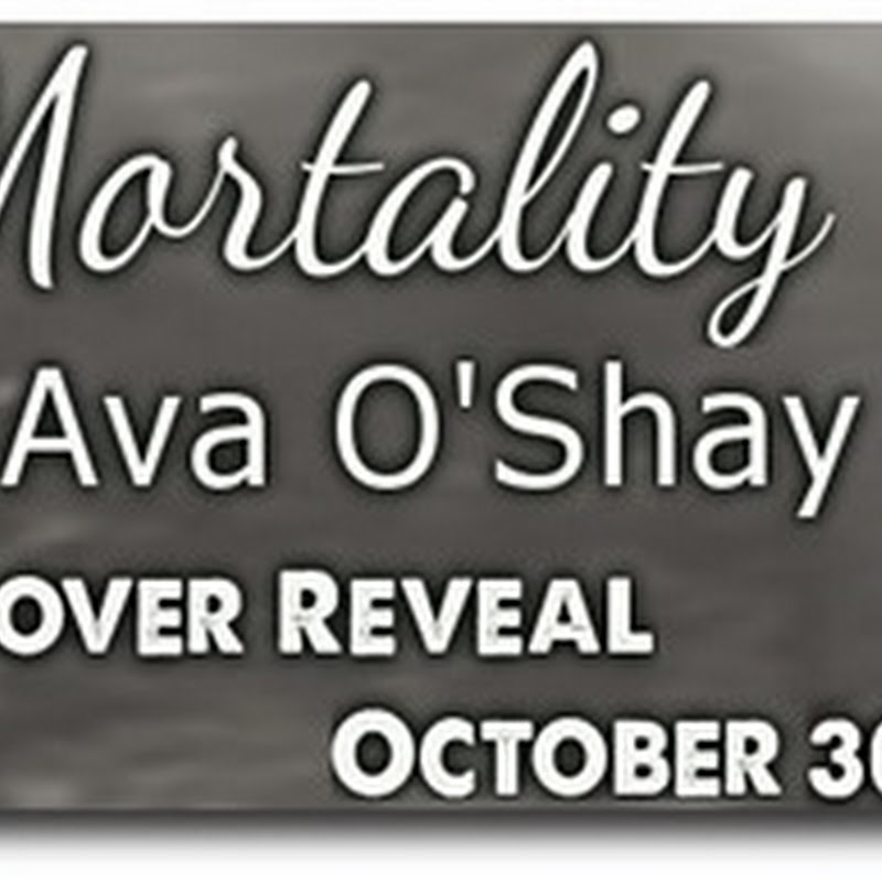 Cover Reveal - Mortality by Ava O'Shay