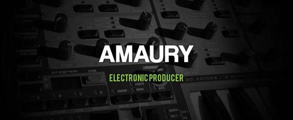 Amaury // Electronic Producer