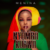 Download AUDIO   Menina – Nyumba Kubwa