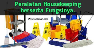 Peralatan Housekeeping berserta Fungsinya Lengkap