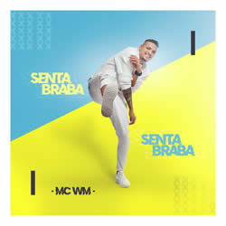 Senta Braba - MC WM  DOWNLOAD GRÁTIS