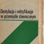 """Zdzisław Ziółkowski """"Destylacja i rektyfikacja w przemyśle chemicznym"""", Wydawnictwa Naukowo-Techniczne, Warszawa 1978.jpg"""