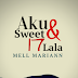 Aku & Sweet 17 Lala - Bab 1