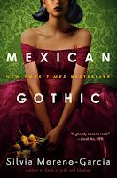 Mexican Gothic by Silvia Moreno-Garcia, genre fiction, novel, horror, mystery, supernatural, literary fiction, latin america