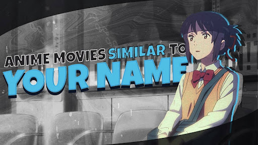 Top 5 Anime Movies Like Your Name in Hindi