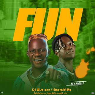Music: DJ Wise One - Fun Ft Emerald Eto