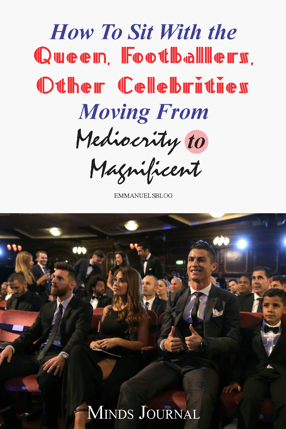 How To Sit With the Queen, Footballers, Other Celebrities Moving From Mediocrity To Magnificent