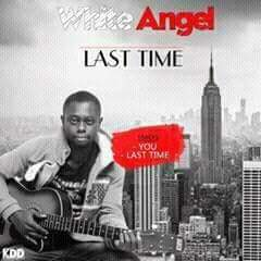 White Angel - Last Time + You (Prod. StrategyBeat)