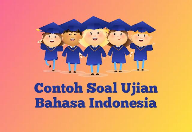110+ Contoh Soal UAS Bahasa Indonesia