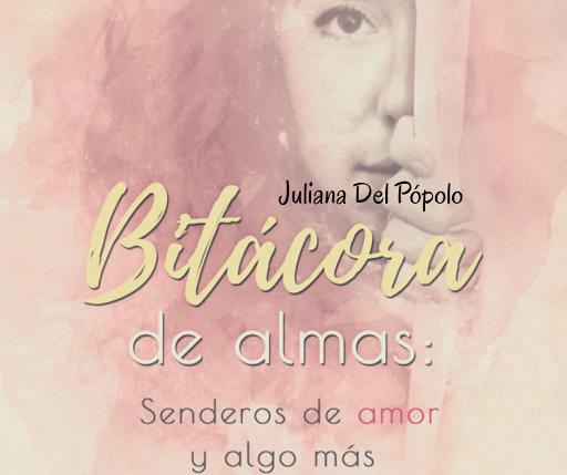 Bitácora de Almas.-Juliana Del Pópolo.