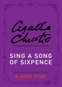 Sing a Song of Sixpence By Agatha Christie