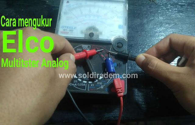cara mengukur elco menggunakan multitester analog