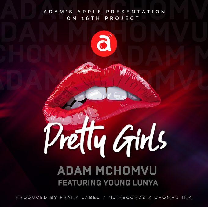 AUDIO: Adam Mchomvu Ft. Young Lunya – Pretty Girls   Download