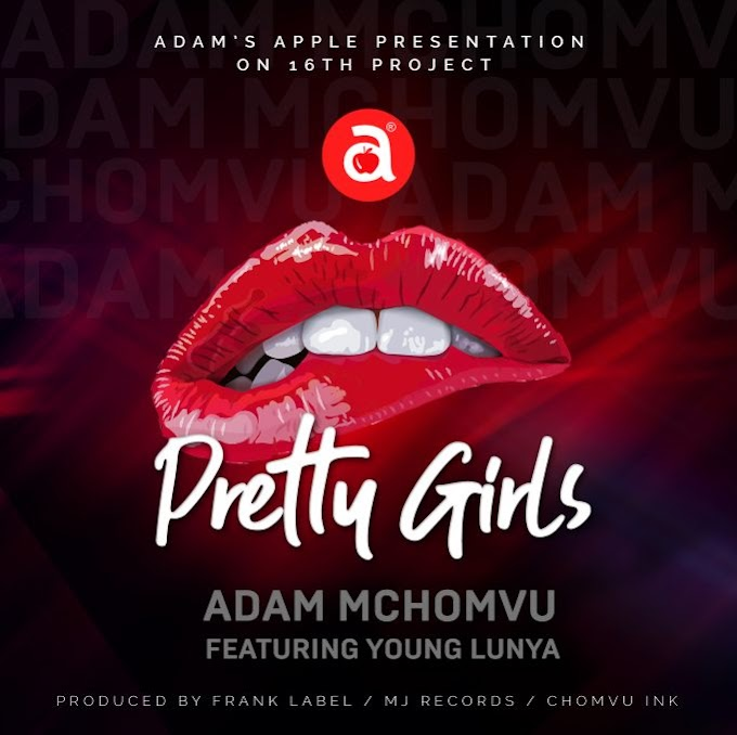 AUDIO: Adam Mchomvu Ft. Young Lunya – Pretty Girls | Download