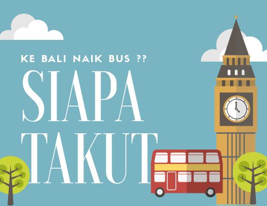 Mau ke Bali ? Naik Bus Aja, Ini Rekomendasinya