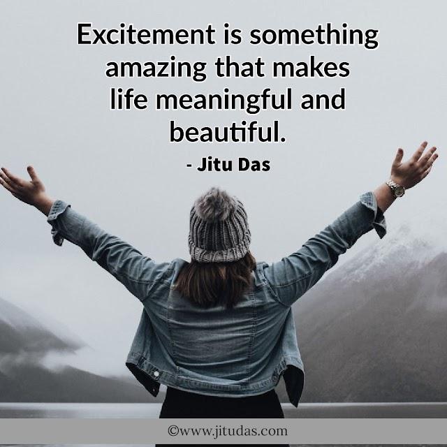 Excitement quotes by Jitu Das quotes 2018