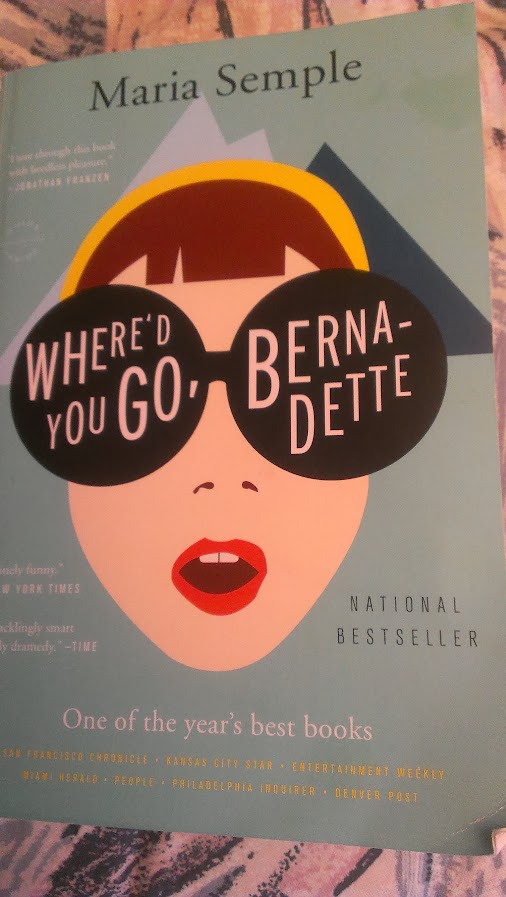 Where'd You Go, Bernadette – Maria Semple