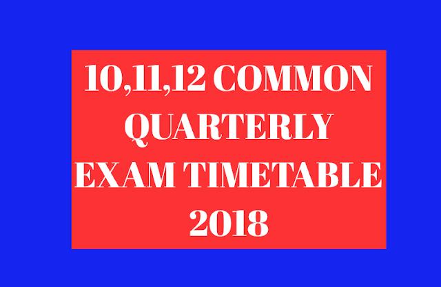 10,11,12 COMMON QUARTERLY EXAM TIMETABLE 2018