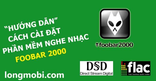 phan mem nghe nhac lossless foobar2000