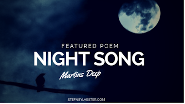 Featured Poem: Night Song - by Martins Deep