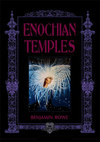 Cover of Benjamin Rowe's Book Enochian Temples A Ritual Of The Consecration Of The Temple Of The Fire Tablet
