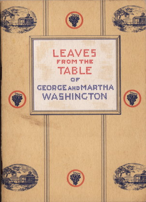 Leaves FromThe Table of George and Martha Washibgton ©1948