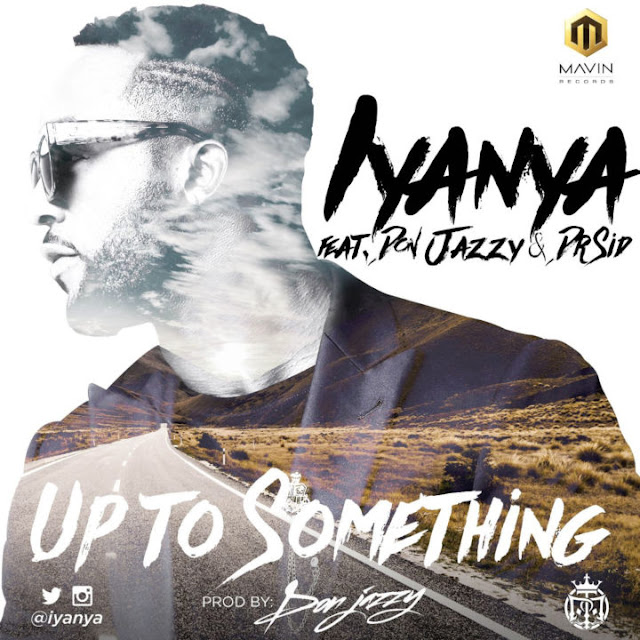 VIDEO: Iyanya – Up To Something ft. Don. Jazzy & Dr Sid