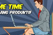 Work From Home, Me Time yang Produktif