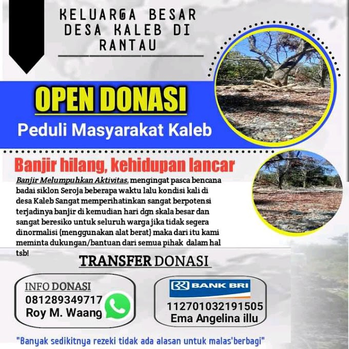 Berpotensi Banjir Besar dan Beresiko Ke Seluruh Warga Jika Kali Tidak Dinormalisasikan, Keluarga Besar Desa Kaleb Di Rantauan Mohon Bantuan Semua Pihak
