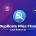 Scan and remove duplicate files using the Duplicate files fixer and remover