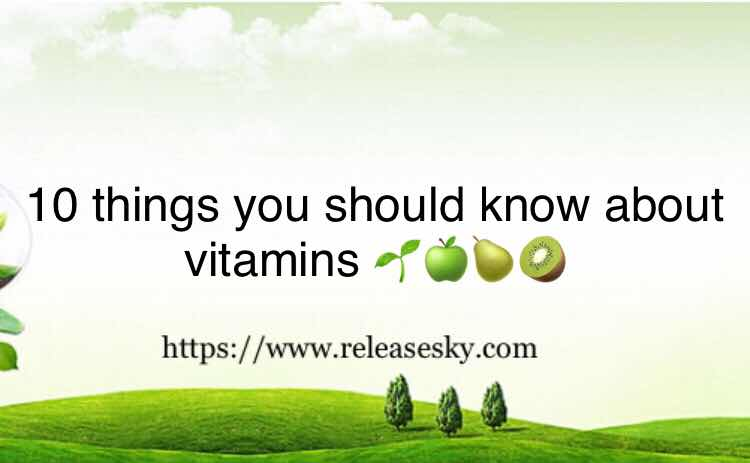 10 things you should know about vitamins