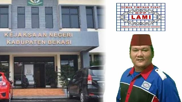 LAMI : Dukung Kejaksaan Negeri Kabupaten Bekasi Menuntaskan Kasus Pengadaan Alat Berat Senilai 8.4 Milyar