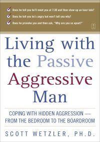 Living with the passive aggressive man by scott wetzler blog ebook download free fandeluxe Image collections