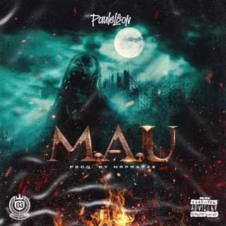 Paulelson - MAU (Prod.Mr Prayze) (Rap) [Download 2020]