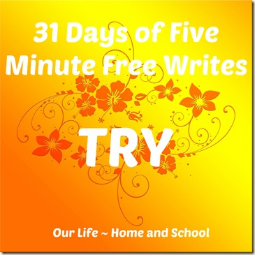 31 Days of Free Writes  -Try
