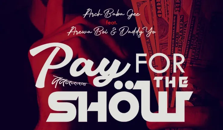 VIDEO + AUDIO: Arch Baba Gee Ft. Arewa Boi X Daddy Yo – Pay For The Show #Arewapublisize