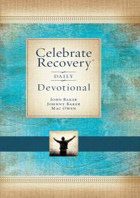 Celebrate Recovery Daily Devotional By John Baker