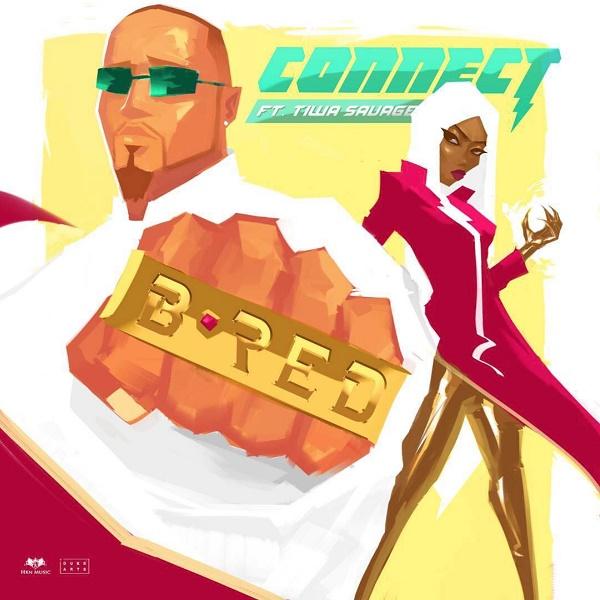[Music] B-Red – Connect Ft. Tiwa Savage | @Tiwasavage @b_redHKN