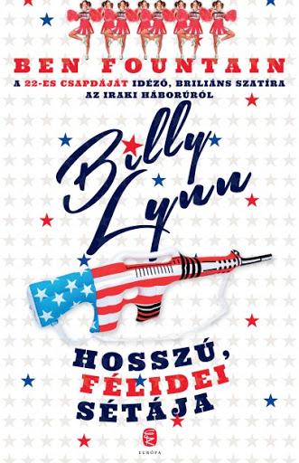 Ben Fountain: Billy Lynn hosszú, félidei sétája (Európa Könyvkiadó)