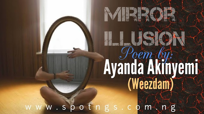 Mirror Illusion (Poem by Ayanda Akinyemi)