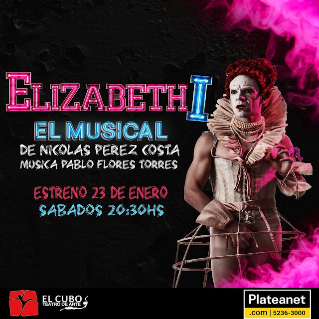 """""""ELIZABETH I, El Musical"""" de Nicolás Pérez Costa y Pablo Flores Torres Estreno 23 de Enero 2021 Teatro El Cubo"""