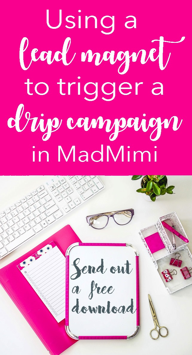 Using a lead magnet to trigger a drip campaign in madmimi
